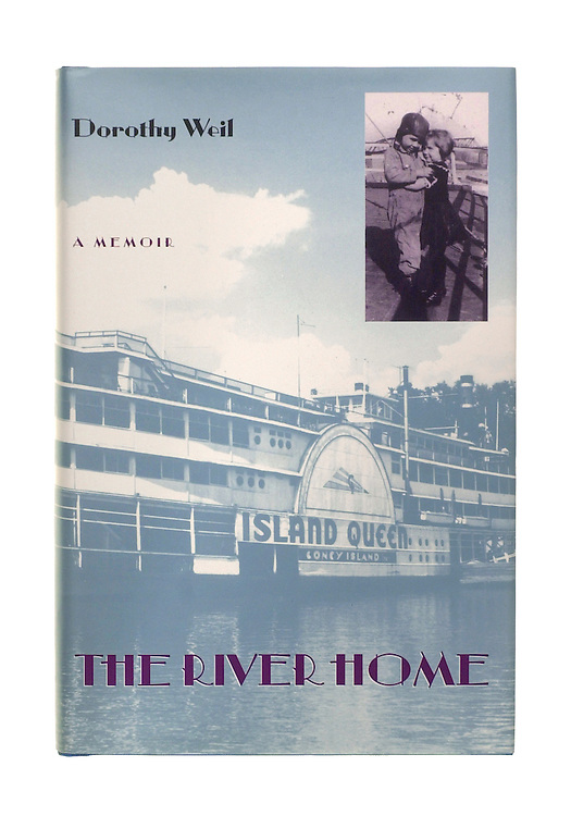15497?The River Home? a memoir by Dorothy Weil (copy of book cover)