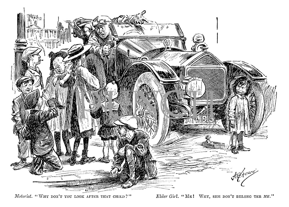 """Motorist. """"Why don't you look after that child?"""" Elder girl. """"Me! Why, she don't belong ter me."""""""