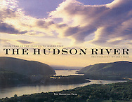 Hudson River, From Tear of the Clouds to Manhattan, Signed By Jake Rajs, Introduction by Joan Davidson