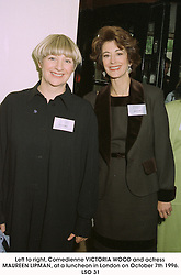 Left to right, Comedienne VICTORIA WOOD and actress MAUREEN LIPMAN, at a luncheon in London on October 7th 1996.LSO 31