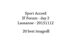 20151112 Sport Accord - IF Forum 2015 - day 2 - 20 best photos