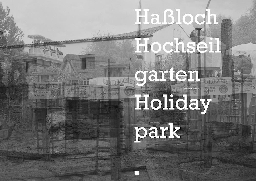 Hassloch Hochseilgarten Holidaypark  a downloadable pdf version of the artist book by Sabine Reitmaier published by Revolver Books