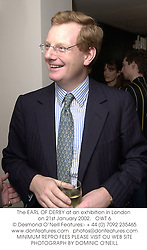 The EARL OF DERBY at an exhibition in London on 21st January 2002.<br />