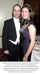 PRINCE & PRINCESS DIMITRI LOBANOV-ROSTOVSKY at a ball in London on 1st February 2002.	OXC 5