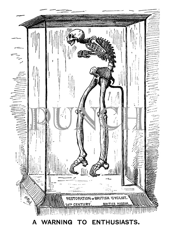 A Warning to Enthusiasts. (a Victorian cartoon shows a glass cabinet with a skeleton of RESTORATION of BRITISH CYCLIST - 20th CENTURY - British Musem)