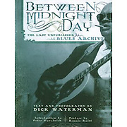 Between Midnight and Day: The Last Unpublished Blues Archive (Softcover)