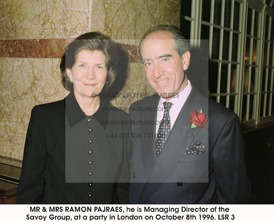 MR & MRS RAMON PAJRAES, he is Managing Director of the Savoy Group, at a party in London on October 8th 1996.<br /> LSR 3