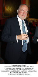 CLAUS VON BULOW at a reception in London on 3rd December 2003.PPG 2