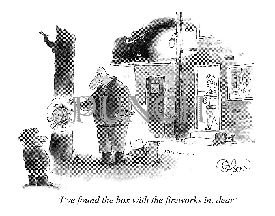 'I've found the box with the fireworks in, dear'