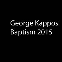 George Kappos Baptism
