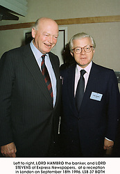 Left to right, LORD HAMBRO the banker, and LORD STEVENS of Express Newspapers,  at a reception in London on September 18th 1996.LSB 37 BOTH