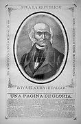 Miguel Hidalgo y Costilla (1753-1811) Roman Catholic parish priest and the leader  of the Mexican War of Independence (from Spain) 1810-1820. After defeat of Royalist troops Hidalgo was captured and executed.