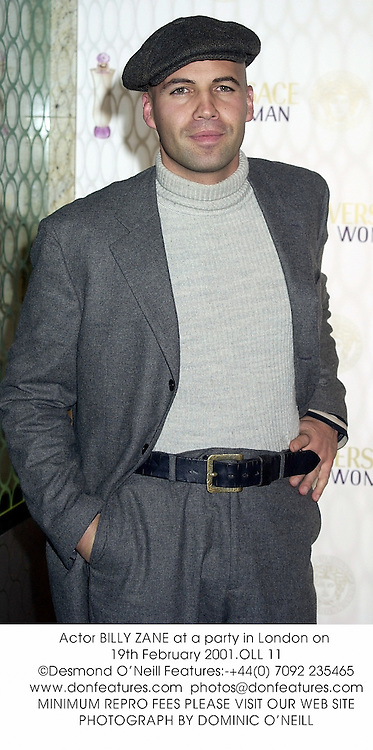 Actor BILLY ZANE at a party in London on 19th February 2001.	OLL 11