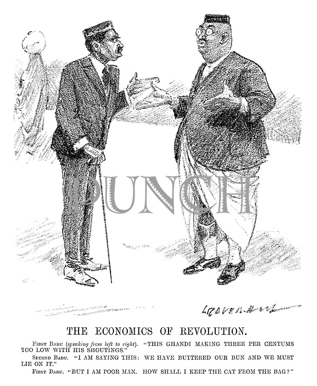 "The Economics of Revolution. First Babu (speaking from left to right). ""This Ghandi making three per centums too low with his shoutings."" Second Babu. ""I am saying this: We have buttered our bun and we must lie on it."" First Babu. ""But I am poor man. How shall I keep the cat from the bag?"" (an InterWar cartoon showing a stereotype of two Indian office workers complaining about their government)"