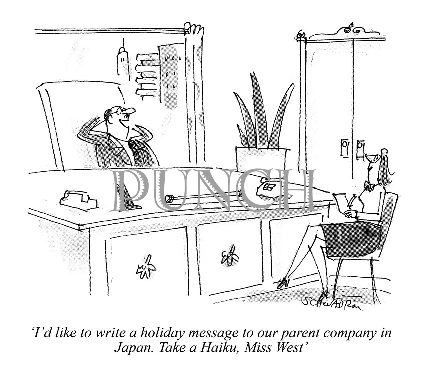 'I'd like to write a holiday message to our parent company in Japan. Take a Haiku, Miss West'