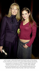 Left to right, MRS MORTIMER SACKLER wife of the drug multi-millionaire and her daughter MISS SOPHIE SACKLER, at a party in London on 4th October 2001.OSU 54