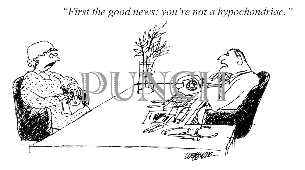"""First the good news: you're not a hypochondriac."""