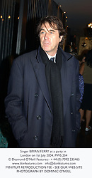 Singer BRYAN FERRY at a party in London on 1st July 2004.PWS 234