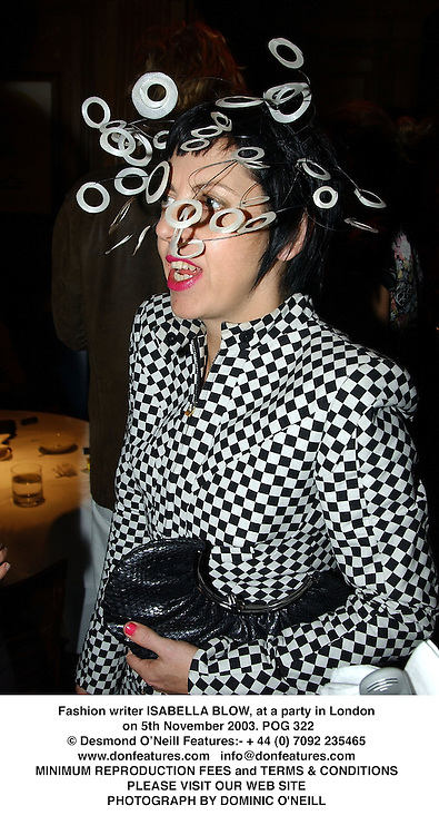 Fashion writer ISABELLA BLOW, at a party in London on 5th November 2003. POG 322
