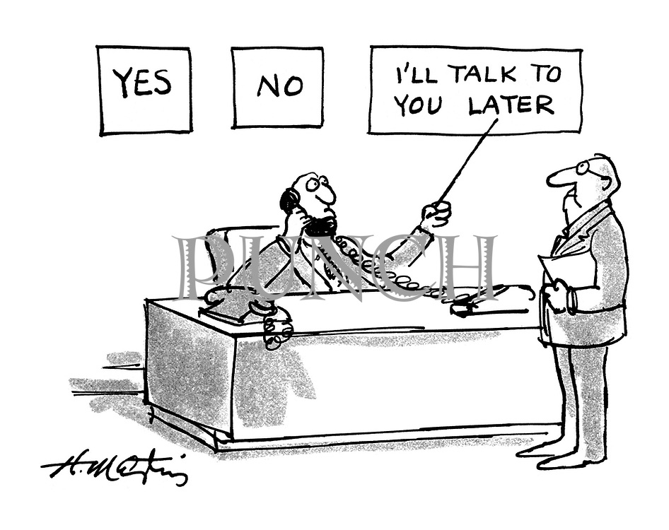 (A businessman occupied on the telephone points to signs above his desk saying 'yes', 'no' and 'I'll talk to you later')