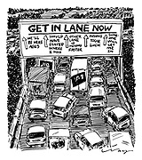 (Motorway with 'Get in Lane Now' sign with other lanes marked 'we'll be here ages', 'should have stayed where I was' other lane is moving faster', 'pushing your luck' and someone will let me in'))