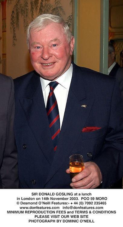 SIR DONALD GOSLING at a lunch in London on 14th November 2003.  POO 59 MORO