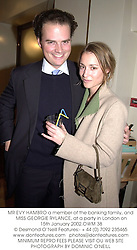 MR EVY HAMBRO a member of the banking family, and MISS GEORGIE RYLANCE, at a party in London on 15th January 2002.	OWM 38