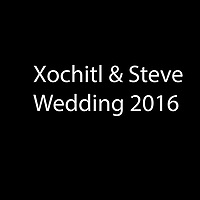 Xochitl & Steve Wedding