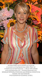 Actress DAME HELEN MIRREN at a dinner in London on 2nd September 2003.<br /> PMA 161