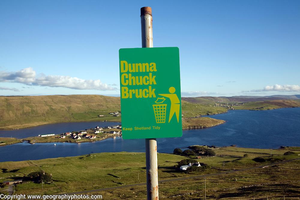 Dunna Chuck Bruck anti litter sign Shetland Islands, Scotland