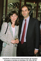 VISCOUNT & VISCOUNTESS MACKINTOSH OF HALIFAX  at a party in London on October 7th 1996.LSP 30