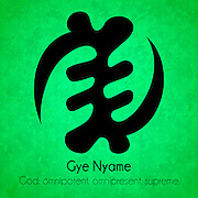 Gye Nyame - God: omnipotent. omnipresent. supreme.<br />