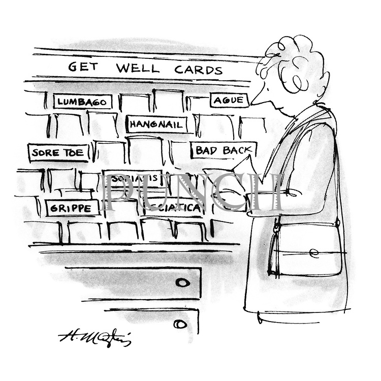 (Get well cards marked lumbago, ague, hangnail, sore toe, bad back, psoriasis, grippe, sciatica)