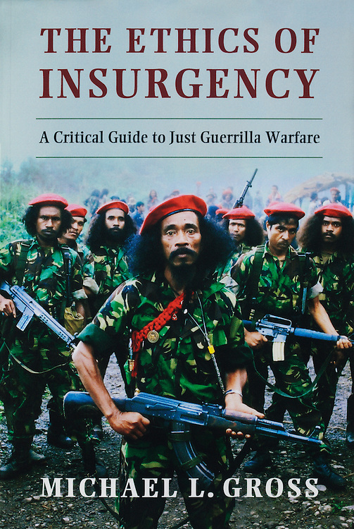 'The Ethics of Insurgency'.<br /> Cover image depicting the Falantil Guerrillas of East Timor. <br /> <br /> Published by Cambridge Unviverity Press.