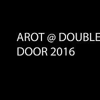 AROT@DOUBLE DOOR 2016