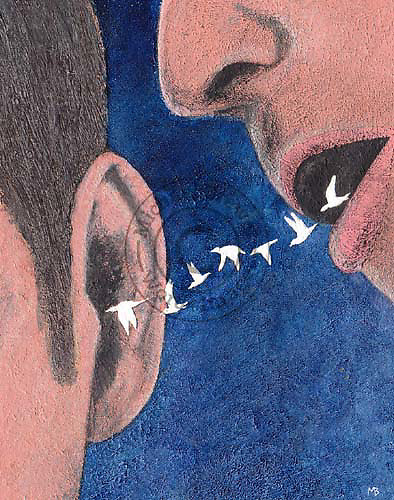 Color painting of a man whispering close to another man's ear.  Birds are flying out of the mouth into the ear. Represents communication.