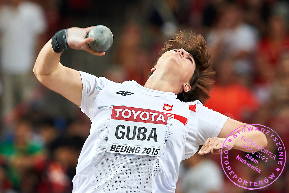 Paulina Guba (OKS Start Otwock) of Poland competes in women&rsquo;s shot put final during Day First of the 15th IAAF World Athletics Championships Beijing 2015 at Bird's Nest National Stadium in Beijing, China.<br /> <br /> China, Beijing, August 22, 2015<br /> <br /> Picture also available in RAW (NEF) or TIFF format on special request.<br /> <br /> For editorial use only. Any commercial or promotional use requires permission.<br /> <br /> Adam Nurkiewicz declares that he has no rights to the image of people at the photographs of his authorship.<br /> <br /> <br /> Mandatory credit:<br /> Photo by &copy; Adam Nurkiewicz / Mediasport