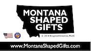 MontanaShapedGifts.com