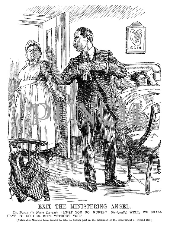 "Exit the Ministering Angel. Dr Bonar (to Nurse Devlin). ""MUST you go, nurse? (Resignedly) Well, we shall have to do our best without you."" [Nationalist members have decided to take no further part in the discussion of the Government of Ireland Bill.]"