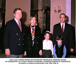 Left to right, CROWN PRINCE ALEXANDER OF YUGOSLAVIA, PRINCESS LAVINIA OF YUGOSLAVIA, her children NADIA and ANDREJ, and PRINCE DIMITRI OF YUGOSLAVIA, at a party in London on December 14th 1996.<br /> LUO 18