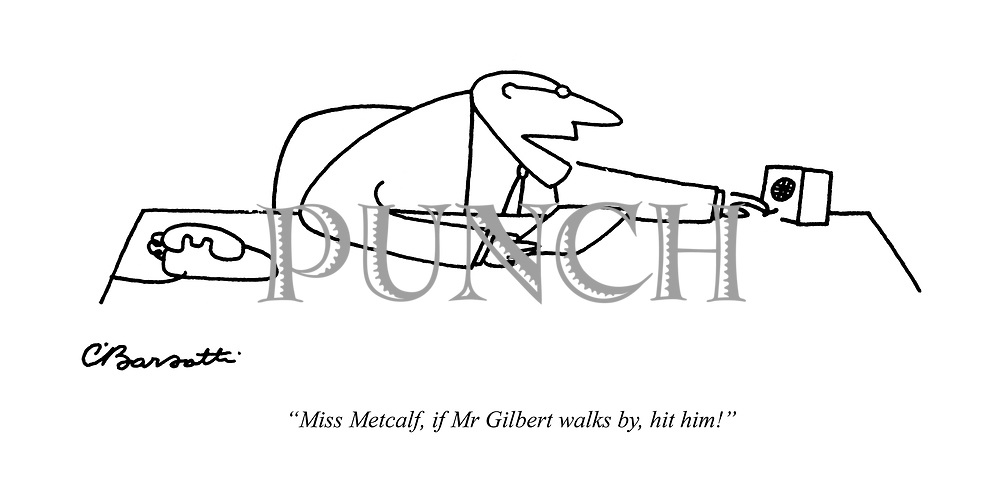 """Miss Metcalf, if Mr Gilbert walks by, hit him!"""
