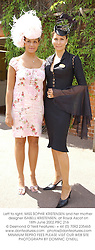 Left to right, MISS SOPHIE KRISTENSEN and her mother designer ISABELL KRISTENSEN, at Royal Ascot on 18th June 2002.PBC 216