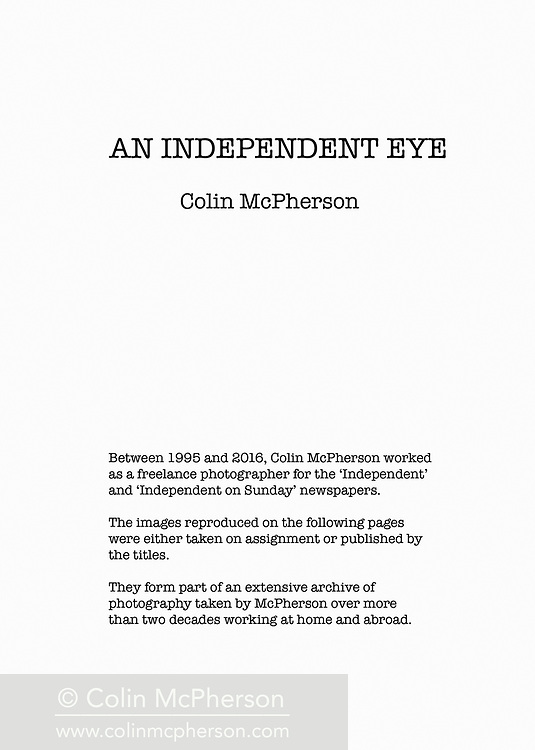 'An Independent Eye', a photo book published in 2016. <br /> <br /> It was published to mark the end of print publishing of the Independent and Independent on Sunday newspapers, who I had worked for as a freelance on assignments and commissions from 1995 until 2016.<br /> <br /> Photo shows: Inside front cover.<br /> <br /> It was self-published the same year in an edition of 250.