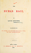 Title page From The human race by Figuier, Louis, (1819-1894) Publication in 1872 Publisher: New York, Appleton