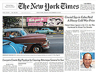 "THE NEW YORK TIMES. A1. ""Crucial Spy in Cuba Paid A Heavy Cold War Price"" December 19, 2014."