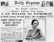 Mrs Simpson offers to 'withdraw', 8 December 1936. Article on the front page of the 'Daily Express' about American socialite Wallis Simpson (1896-1986). Mrs Simpson's relationship with King Edward VIII (1894-1972) eventually led to his abdication.