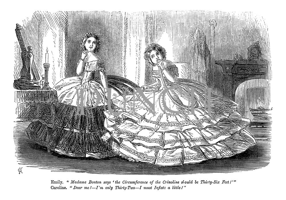 "Emily. ""Madame Bonton says 'the Circumference of the Crinolene should be Thirty-Six Feet!'"" Caroline. ""Dear me! - I'm only Thirty-Two - I must Inflate a little!"""