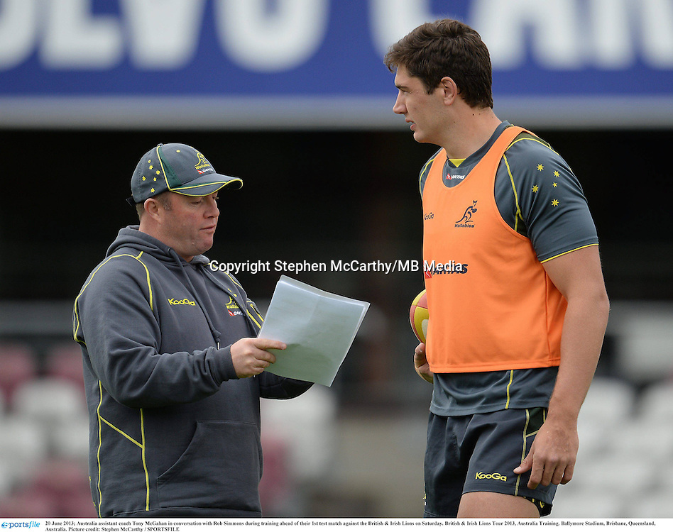 20 June 2013; Australia assistant coach Tony McGahan in conversation with Rob Simmons during training ahead of their 1st test match against the British & Irish Lions on Saturday. British & Irish Lions Tour 2013, Australia Training. Ballymore Stadium, Brisbane, Queensland, Australia. Picture credit: Stephen McCarthy / SPORTSFILE