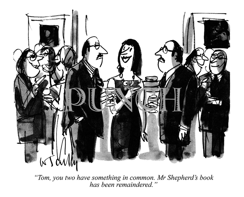 """Tom, you two have something in common. Mr Shepherd's book has been remaindered."""