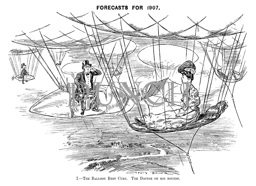Forecasts for 1907. I The Balloon Rest Cure. The doctor on his rounds.